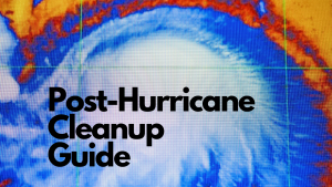 Post Hurricane Cleanup Guide